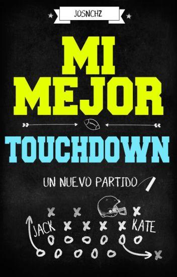 Mi mejor Touchdown - Un nuevo partido © (EDITANDO)