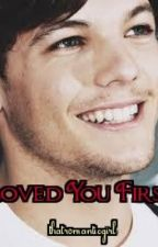 Loved You First [ L.T || One Shot ] by thatromanticgirl