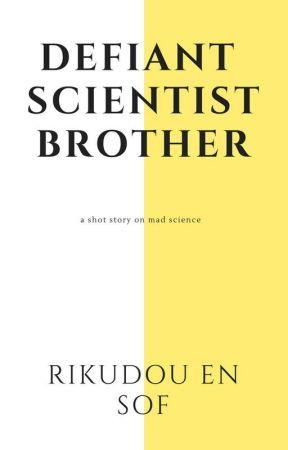 Defiant scientist brother by Rikudouensof