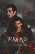Wrong ➼ Stilinski [O.H] by -voidraeken