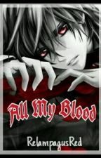 All My Blood by RelampagusRed