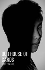 Our House of Cards <Kim Namjoon x Reader> by DizzyTango