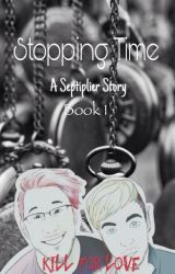 Stopping Time | Book 1 : Kill For Love by _Jerichoooo_