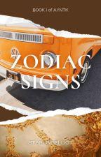 Zodiac Signs; AYNTK ✔️ by DisneyFanatic7