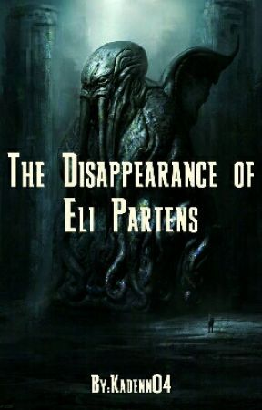 The Disappearance Of Eli Partens by Kadenn04