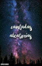 Cantadas Aleatórias  by HolyKordei