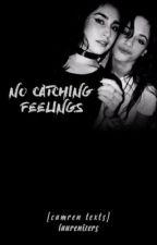 no catching feelings ♕ camren by laurenizers