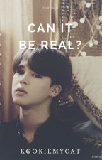 Can it be Real? // Park Jimin FF by KookieMyCat