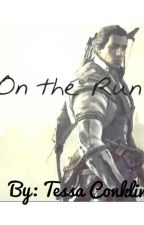 On The Run (Assassin Creed III Fan fiction) by Secretquietlygirl
