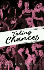 Taking CHANCES (Completed) by WinterNokakutojie