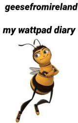 my wattpad diary / geesefromireland by geesefromireland