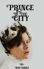 Prince in the City [Harry Styles AU] by SumNawaz