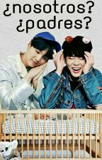 ¿Nosotros?, ¿Padres? ||YoonMin|| by DanyWings95
