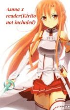 Asuna x m reader(Kirito not included) by _Emperor_zeref_