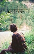 Lost In Forest || H.S. by txmmxsbae