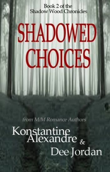 Shadowed Choices
