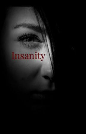 Insanity by book_love_life
