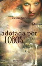 1°livro - Adotada Por Lobos (Concluido ) by ThayBremikampi