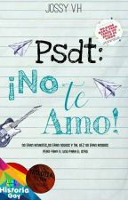 Psdt:¡No Te Amo![PBMinds2016] by AngelsFalled