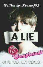 A Lie [END] . Vkook / Taekook by kimeunji93