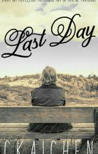 Last Day by ckaichen