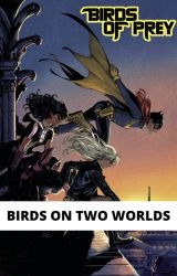 Batgirl and the Birds of Prey : Birds On Two Worlds by centralcomics