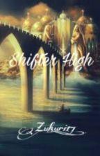 Shifter High by Zukuri_17