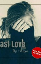 Last Love by NadiraAzzahra93