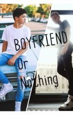 Boyfriend or nothing (J.B & C.L)  by Brothermagcon