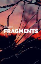 Fragment.  by Nisyarudin
