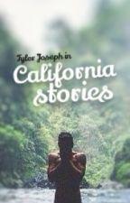 CALIFORNIA STORIES [Tyler Joseph] by Dunnnie