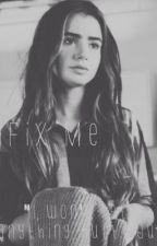 Fix Me (A Harry Styles FanFiction) by imsinking__