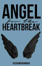 Angel For The Heartbreak   by kecoamerahmuda
