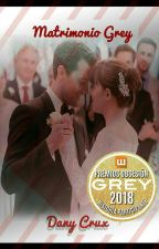 Matrimonio Grey(Cristian y Anastasia Grey) #PremiosObsesionGrey2018 by Danny_Crux