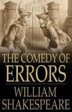 The comedy of errors by catherinetatertots