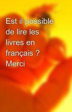 Est il possible de lire les livres en français ? Merci by canto16