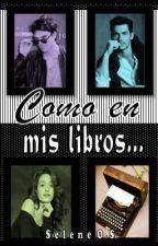 Como en mis libros... by SeleneOrtiz3