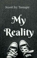 My Reality by Tanptrr_