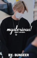 Mysterious • ziam version *CONCLUÍDA* by seokjinsexual