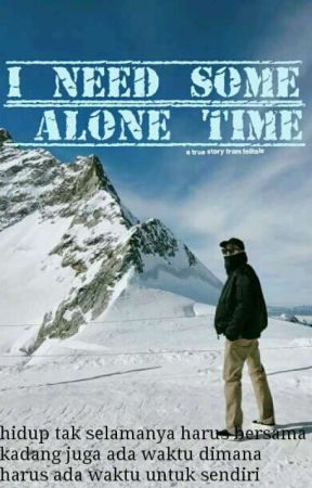 I NEED SOME ALONE TIME by Felitale