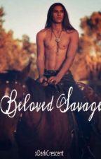 Beloved Savage by xDarkCrescent