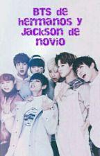 BTS de hermanos y Jackson de novio by Ninfa-swag