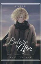 Before/After [ Otayuri ] by Anemone_Walker