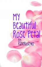 My Beautiful Rose Petal- Sam Uley Imprint by KatieRose380