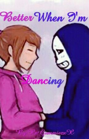 (DanceTale) FriskxSans; Better When I'm Dancing by XxGummiezxX
