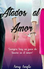Atados al Amor  #PR2018 by AmyAO23