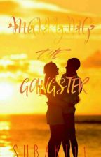MARRYING THE GANGSTER  by Subaki11