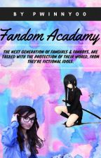 Fandom Acadamy by pwinny00