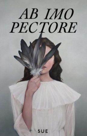 AB IMO PECTORE by heartbrokenteenidle