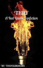 Thief - A Red Queen Fanfiction by thatoldbanana